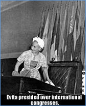 Evita presided over international congresses.